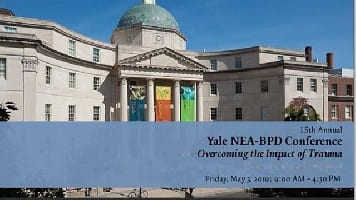 15th Annual Yale NEABPD Conference: Overcoming the Impact of Trauma